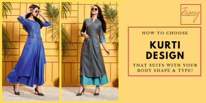How to Choose a Kurti Design that Suits with Your Body Shape & Type?