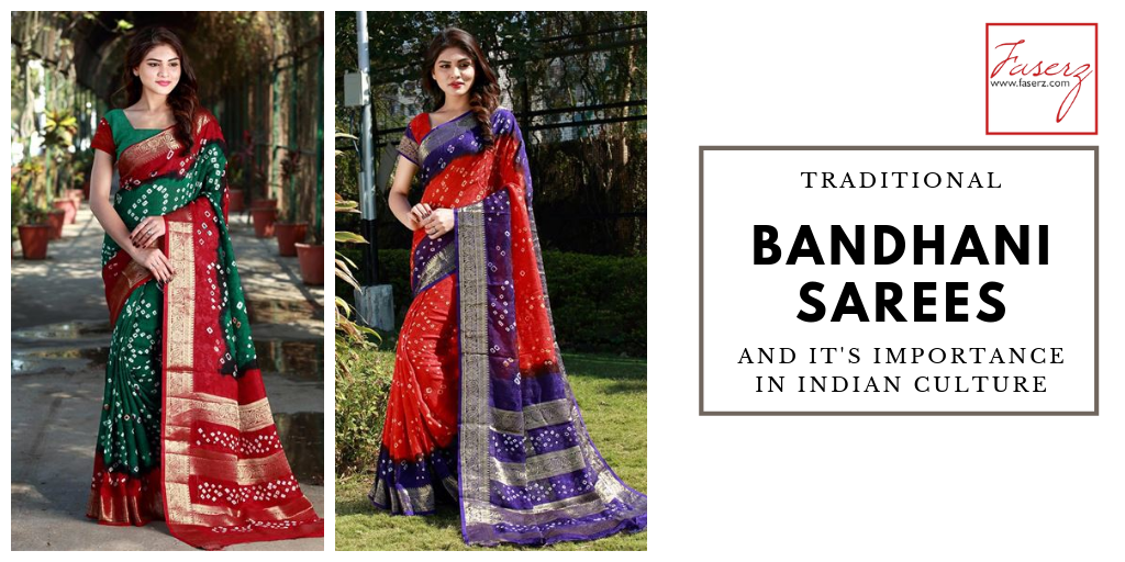 Traditional Bandhani Sarees and It's Importance in Indian Culture